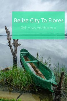 First Class From Belize City To Flores. Catching The Bus With Kids - Journey of a Nomadic Family Travel Tickets, Bus Tickets, Weather In Belize, Night Bus, Belize Resorts, Belize City, Guatemala City, Tikal, First Class