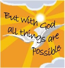 With God all things are possible MATTHEW  19:26