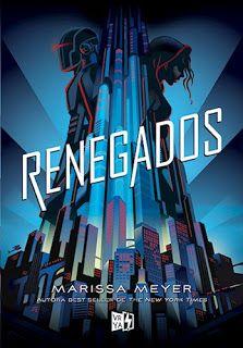 Nadando entre un mar de libros: Reseña: Renegades- Marissa Meyer.