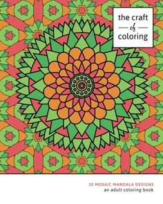 Introducing The Craft Of Coloring 30 Mosaic Mandala Designs An Adult Book Relaxing And Stress