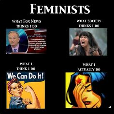 hahaha This is so true.    And I'm not even a feminist. I don't think.