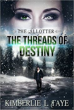 The Allotter: The Threads of Destiny - Kindle edition by Kimberlie L. Faye. Paranormal Romance Kindle eBooks @ Amazon.com.