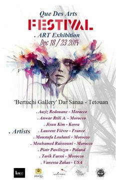 """Festival International """"Que des Arts"""" - Art Exhibition - 18 au 23 décembre 2014 - Bertuchi Gallery, Dar Sanaa, Tétouan, Maroc."""