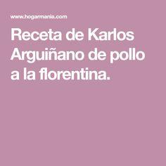 Receta de Karlos Arguiñano de pollo a la florentina.