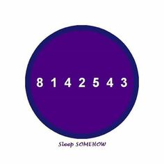 For sleep ...just calmly repeat the numbers ...don't panic