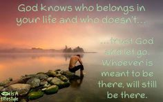 God knows who belongs in your life facebook.com/donttakethemark