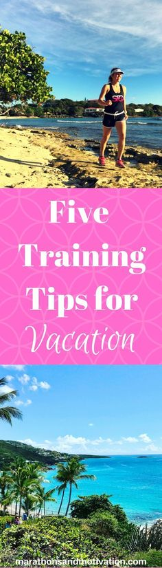 Five Tips for Training on Vacation: Ways to safely enjoy swimming, biking, and running while traveling on a family vacation.