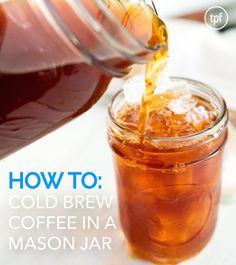 How to Make Cold Brew Coffee in a Mason Jar by The Paleo Fix. #paleo