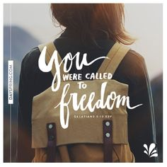 You were called to freedom