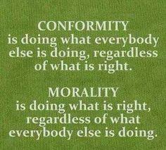 Conformity v Morality.