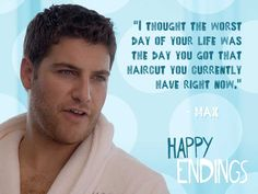 Happy Endings: By far one of the greatest tv shows.