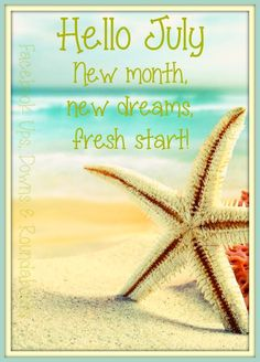 Hello July.  New month, new dreams, fresh start!  https://www.facebook.com/UpsDownsRoundabouts/photos/p.996338910400849/996338910400849/?type=1&theater