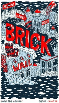 """""BRICK IN THE WALL"""""