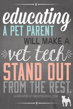 A vet tech that educates about pet health stands out. Learn how you can stand out at SNOUTschool.com