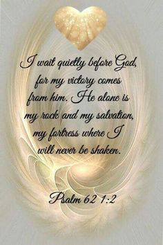 Bible verses about faith: Psalm 62 God is all I Need! Prayer Scriptures, Bible Prayers, Faith Prayer, Prayer Quotes, Bible Verses Quotes, Faith Quotes, Faith Bible, Rosary Quotes, Psalms Verses