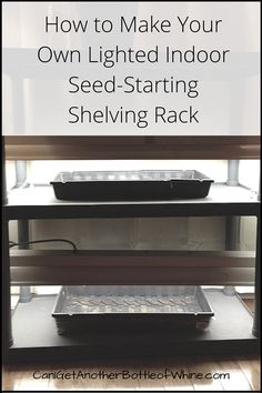 How to make your own lighted indoor seed-starting shelving rack. These shelving units can cost $900. No joke! Here's a much cheaper DIY version for around $50. A nice home for your seeds to get started in before they head out into the spring garden.