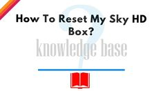 How To Reset My Sky HD Box?