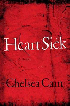 Heartsick (Gretchen Lowell, #1)  One of the best serial killers ever. Not for the faint of heart.