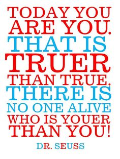 Dr Seuss quote  Probally pinned this before but I looove these quotes!