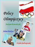 Justyna Kowalczyk Adam Małysz Polscy Olimpijczycy Otylia Jędrzejczak.