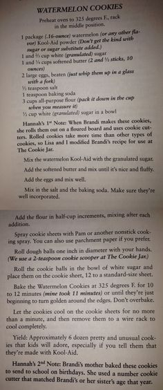 Watermelon/Kool-aid cookies  Use any flavor kool-aid  From: Apple Turnover Murder by Joanne Fluke