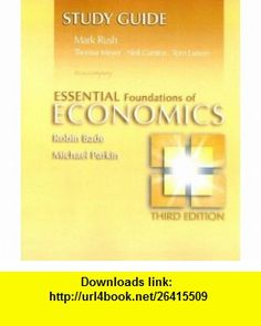 Study Guide for Essential Foundations of Economics plus MyEconLab plus eBook 1-semester Student Access Kit (9780321365583) Robin Bade, Michael Parkin , ISBN-10: 0321365585  , ISBN-13: 978-0321365583 ,  , tutorials , pdf , ebook , torrent , downloads , rapidshare , filesonic , hotfile , megaupload , fileserve