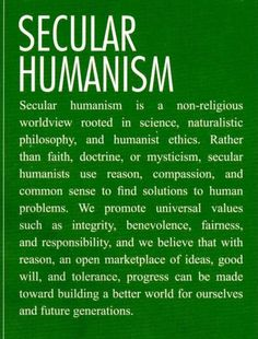 Secular Humanism, most closely describes how i feel about the world.