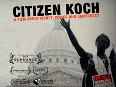 CITIZEN KOCH's  by Elsewhere Films - Carl Deal & Tia Lessin [video poster] -  Thanks to your participation, this campaign is a success! You can still help get the film out. Please join us: www.citizenkoch.com  | Kickstarter project successfully funded on Aug 7, 2013