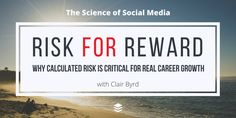 Risk for Reward: Why Calculated Risk is Crucial for Designing Your Career in Marketing  Clair Byrd [SSM036]