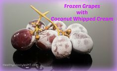 The perfect snack or dessert for these hot summer days! Grapes frozen in coconut whipped cream and topped with cinnamon - paleo, SCD legal, and SIBO legal too! see more healthy recipes at healthylifestylesmt.com