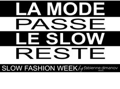 SLOW FASHION WEEK by Fabienne Dimanov Paris Slow Fashion, Paris, Montmartre Paris, Paris France