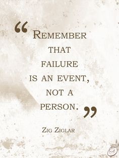 """Remember that failure is an event, not a person."" ~Zig Ziglar #quotes"
