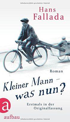 Kleiner Mann - was nun?: Roman. Erstmals in der Originalf…