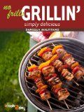 Free Kindle Book -  [Cookbooks & Food & Wine][Free] No Frills Grillin' (Simply Delicious Book 3)
