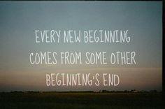 Still stands true and always begins something much much better!