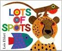 Lots of Spots. By Lois Ehlert