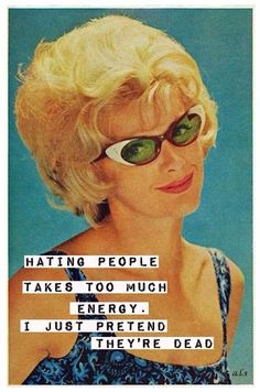 Anne Taintor a her best! Retro Humor, Vintage Humor, Retro Funny, Sarcastic Quotes, Funny Quotes, Asshole Quotes, Pin Ups Vintage, Just Pretend, Anne Taintor