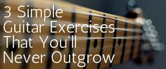 3 Simple Guitar Exercises That You'll Never Outgrow http://takelessons.com/blog/3-guitar-exercises-for-everyone-z01?utm_source=social&utm_medium=blog&utm_campaign=pinterest