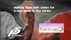 niche meme time - It's just a mess at this point Rune Factory 4, Persona 5, Gaming Memes, News Games