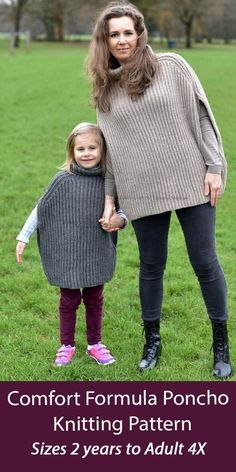 Family Comfort Formula Poncho Knitting Patterns for Children and Adults Comfortable oversized garment knit in English Rib which is usually a 2 row repeat. Sizes 2-4 years (5-6 years; 7-8 years; 9-10 years; 11-12 years; 13; 14 years) XS-S; M-L; Xl-2XL; 3XL-4XL. Designed by ViTalina Craft. Aran weight yarn.
