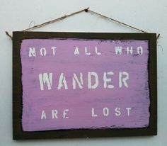 Not All who wander are lost sign by DaisyMaeVintageDecor on Etsy, $24.99