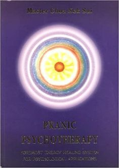 Pranic Psychotherapy (Latest Edition) (Pranic Healing): Sui, Master Choa Kok (Author): 9789719110613: Amazon.com: Books
