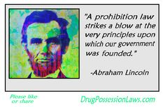 Lincoln was against prohibition.  More Half-Baked Quotes: http://marijuanagreenpages.com/2013/04/20/half-baked-quotes/