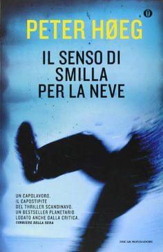 Il senso di Smilla per la neve - Peter Høeg I Love Books, Books To Read, My Books, Book Writer, Book Authors, Forever Book, Reading Words, Film Music Books, Mystery Books