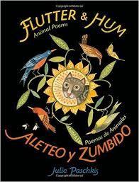 Flutter & Hum: Animal Poems / Aleteo y Zumbido: Poemas de Animales