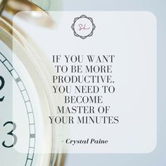 """If you want to be more Productive, You need to Become Master of your Minutes"" - Crystal Paine  #MasterYourMinutes #Productivity #TimeManagement"