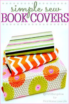 Simple Sew Fabric Book Covers- Easy back to school project and way to reuse last years notebooks that are still in good shape!