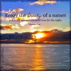 sunset quote via www facebook com treasuredsentiments design