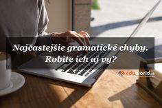 Najčastejšie gramatické chyby v slovenčine.