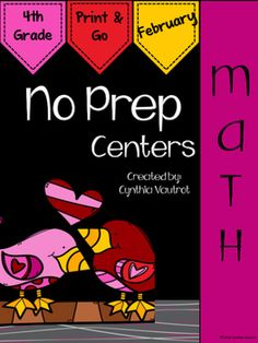 NO PREP!  Math Centers: 4th Grade:  February : NO PREP Math Centers for February is a unit full of hands-on, engaging, fun math activities that are ready to PRINT & GO!No Prep Math centers will keep your students engaged and enjoying learning while making sure they are getting the necessary math skills as they complete spiral reviews of concepts each month throughout the year.